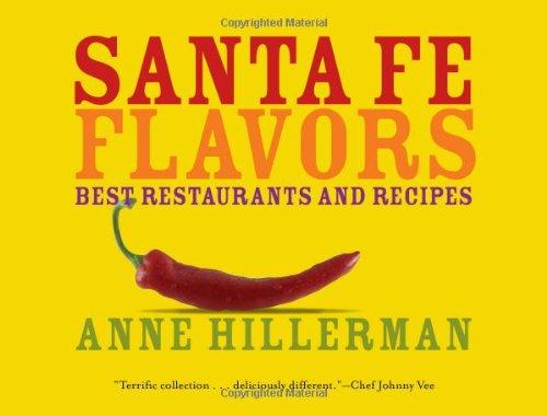 9781423603184: Santa Fe Flavors: Best Restaurants and Recipes