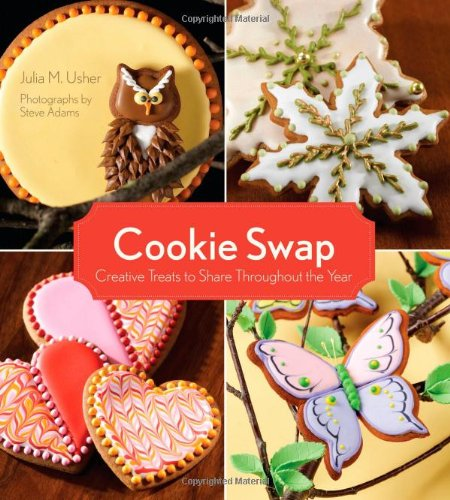 9781423603788: Cookie Swap: Creative Treats to Share Throughout the Year