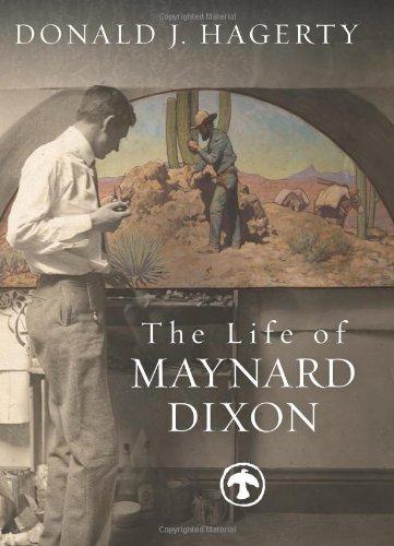 The Life of Maynard Dixon: Hagerty, Donald J