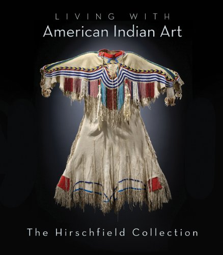 9781423604525: Living with American Indian Art: The Hirschfield Collection