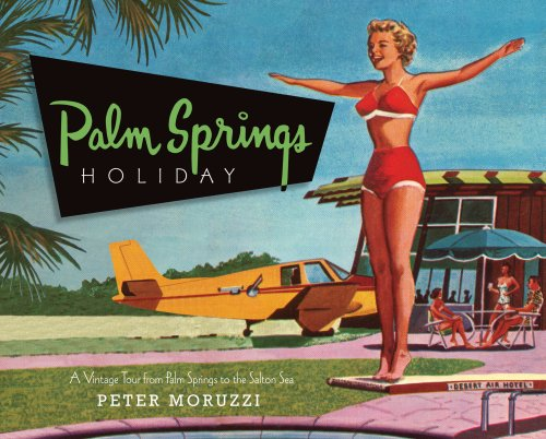 Palm Springs Holiday - A Vintage Tour from Palm Springs to the Salton Sea