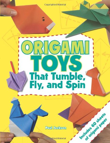 9781423605249: Origami Toys: That Tumble, Fly and Spin