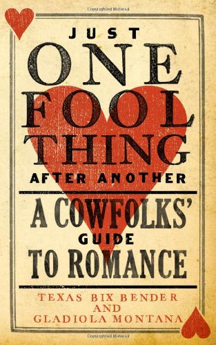 9781423607038: Just One Fool Thing After Another: A Cowfolks' Guide to Romance
