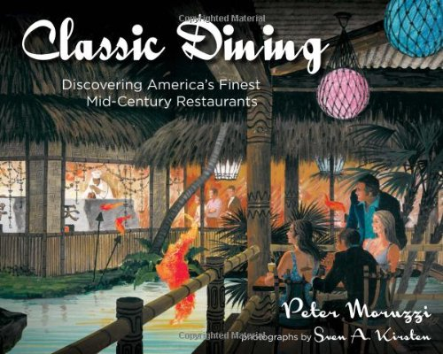 9781423607403: Classic Dining: Discovering America's Finest Mid-Century Restaurants