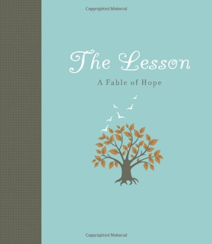 9781423607601: The Lesson: A Fable of Hope