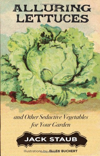 9781423608295: Alluring Lettuces: And Other Seductive Vegetables for Your Garden