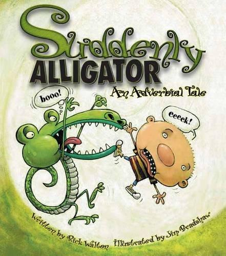 9781423608424: Suddenly Alligator (pb): An Adverbial Tale