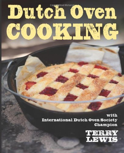 9781423614593: Dutch Oven Cooking: With International Dutch Oven Society Champion Terry Lewis