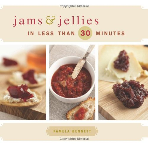Jams & Jellies in Less Than 30: Bennett, Pamela