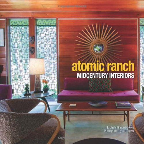 9781423619314: Atomic Ranch Midcentury Interiors