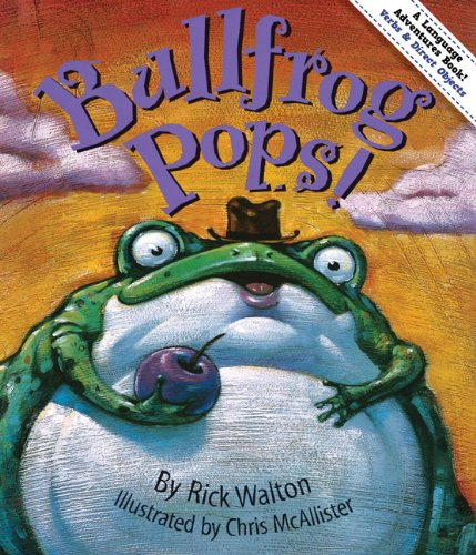 9781423620792: Bullfrog Pops!: Adventures in Verbs and Direct Objects (Language Adventures Book)