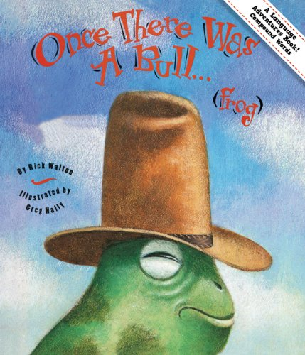 9781423620808: Once There Was A Bull...(frog): Adventures in Compound Words (Language Adventures Book)