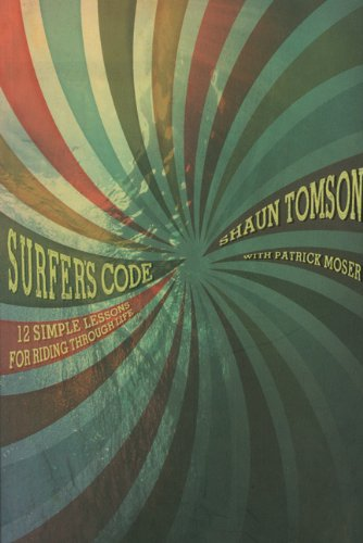 9781423622277: Surfer's Code: 12 Simple Lessons for Riding Through Life