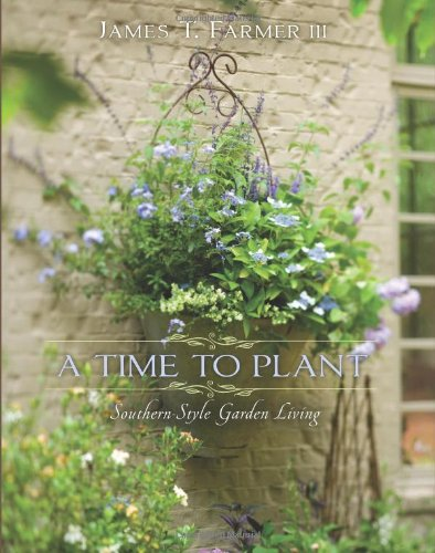 9781423623465: A Time to Plant: Southern-Style Garden Living