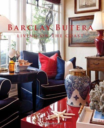 9781423624455: Barclay Butera Living on the Coast