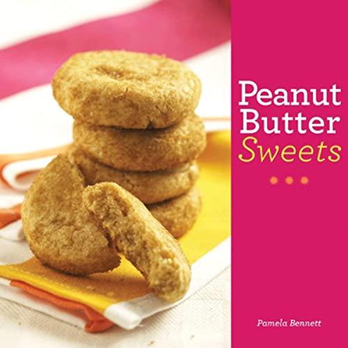Peanut Butter Sweets: Bennett, Pamela