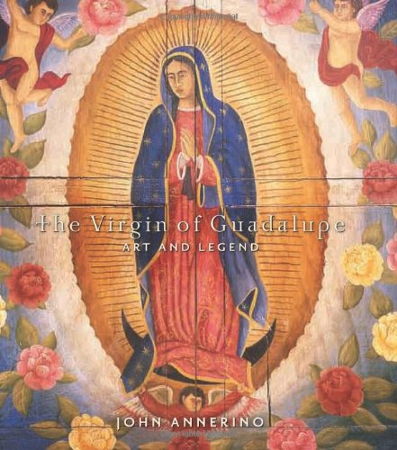 9781423624714: The Virgin of Guadalupe: Art and Legend