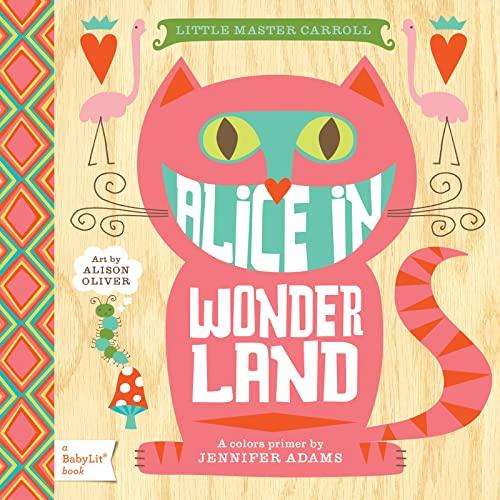 9781423624776: Alice in Wonderland: A BabyLit® Colors Primer