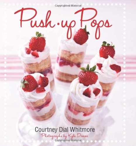 Push-Up Pops: Whitmore, Courtney Dial