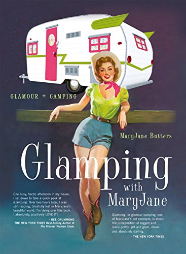 Glamping with Maryjane: Glamour + Camping: Butters, MaryJane; Butters, Mary Jane