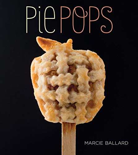 Pie Pops: Ballard, Marcie