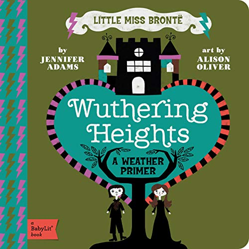 9781423631736: Wuthering Heights: A BabyLit® Weather Primer (BabyLit Books)