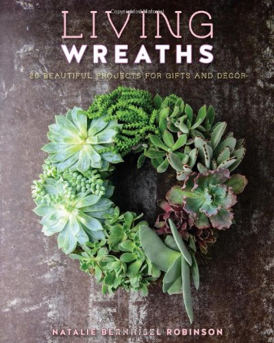 9781423632641: Living Wreaths: 20 Beautiful Projects for Gift and Decor