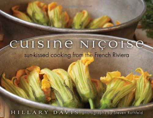 Cuisine Nicoise: Sun-kissed Cooking from the French Riviera: Davis, Hillary