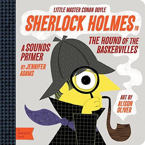 9781423634119: Sherlock Holmes in the Hound of the Baskervilles: A BabyLit® Sounds Primer
