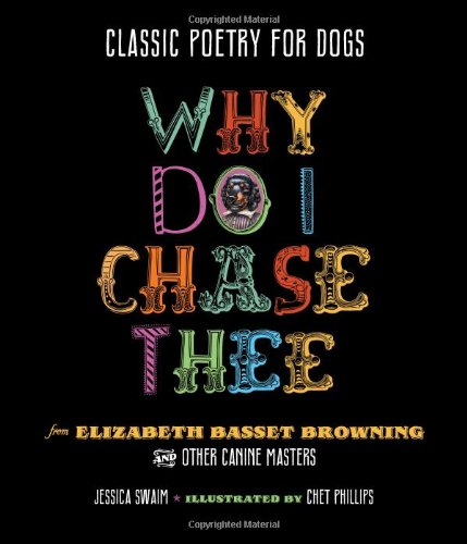 9781423635543: Classic Poetry for Dogs: Why Do I Chase Thee