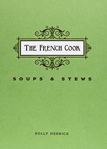 9781423635765: The French Cook: Soups and Stews