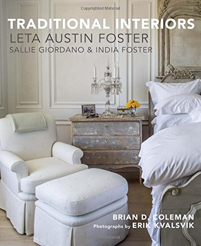 Traditional Interiors: Leta Austin Foster, Sallie Giordano & India Foster: Coleman, Brian