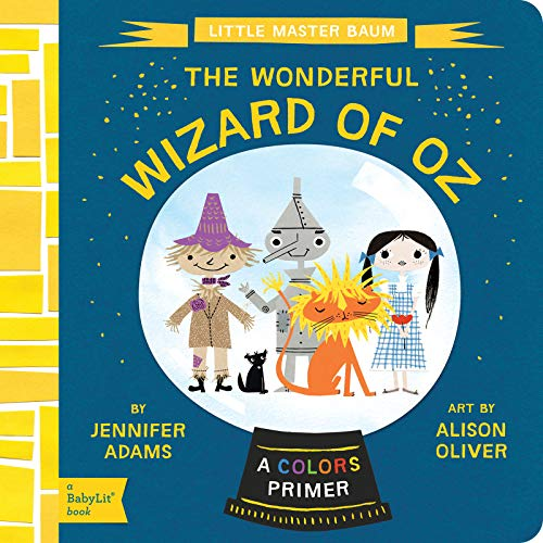 9781423637189: The Wonderful Wizard of Oz: A BabyLit® Colors Primer