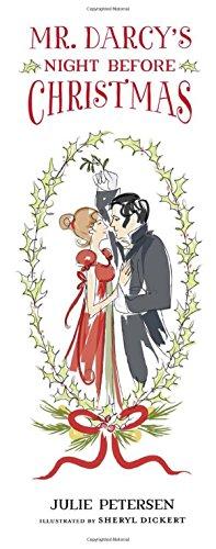 Mr. Darcy's Night Before Christmas: Sheryl Dickert, Julie