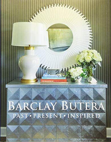 Barclay Butera Past, Present, Inspired: Butera, Barclay