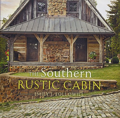 The Southern Rustic Cabin: Followill, Emily
