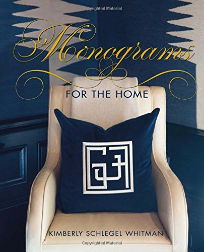 Monograms for the Home: Whitman, Kimberly Schlegel