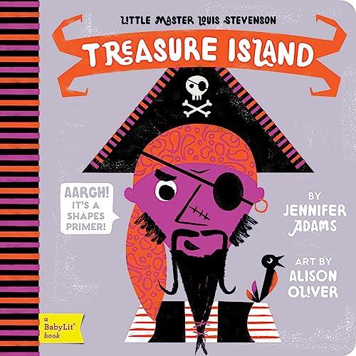 Treasure Island: A BabyLit Shapes Primer (Little Master Louis Stevenson: Babylit)