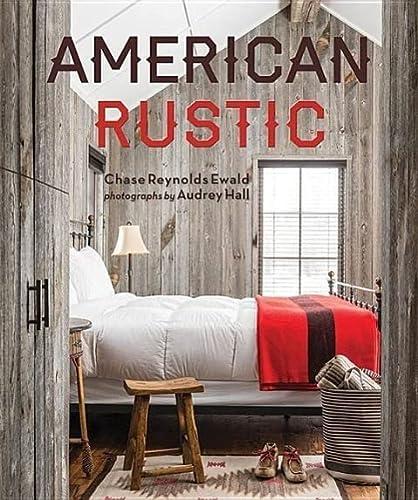 American Rustic (Hardcover): Chase Reynolds Ewald
