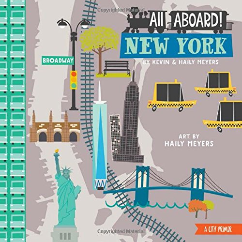 All Aboard in New York: A City Primer: Haily Meyers; Kevin Meyers