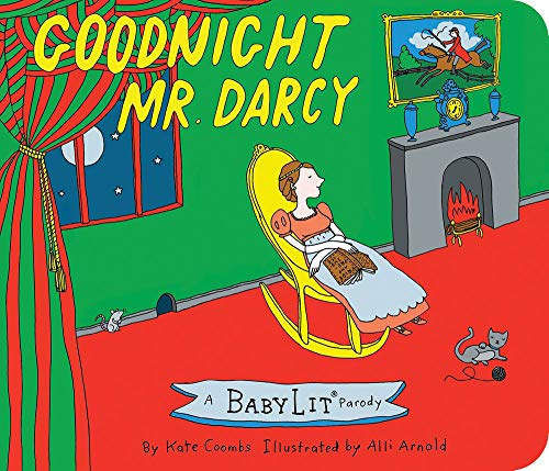 9781423641773: Goodnight Mr. Darcy (BabyLit Books)