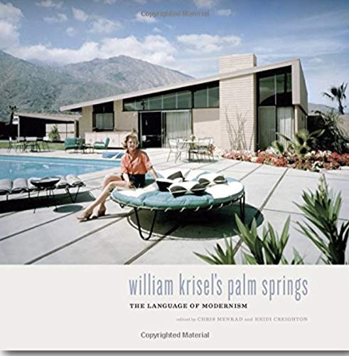 William Krisel's Palm Springs: Heidi Creighton