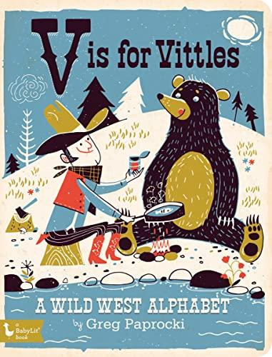 9781423642510: V Is for Vittles: A Wild West Alphabet (Babylit)