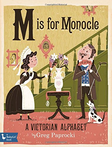 9781423642848: M Is for Monocle: A Victorian Alphabet