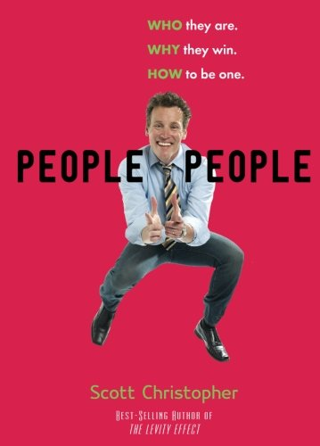 9781423647348: People People: Who They Are. Why They Win. How to Be One.