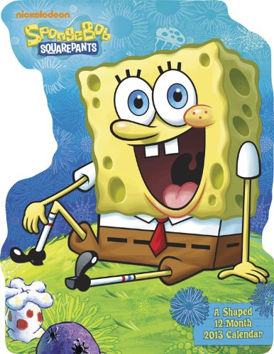 9781423815471: 2013 SpongeBob SquarePants Die Cut Calendar