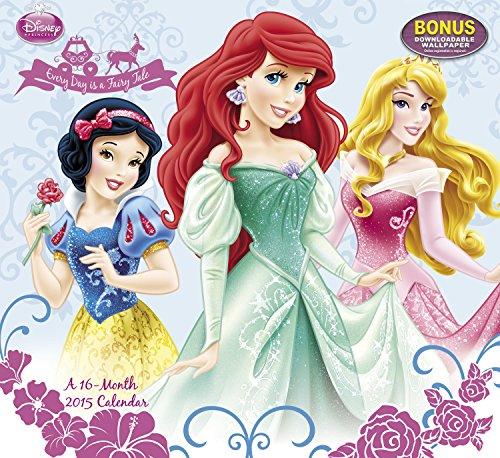 9781423825418: Disney Princess Every Day Is a Fairy Tale 2015 Calendar