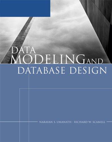 Data Modeling and Database Design: Richard W. Scamell, Narayan S. Umanath