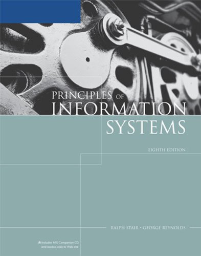 Principles of Information Systems (Available Titles Skills Assessment Manager (SAM) - Office 2007) (1423901150) by George Reynolds; Ralph Stair