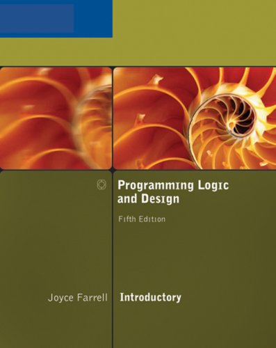 Programming Logic and Design, Introductory: Farrell, Joyce